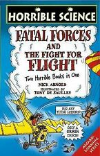 Fatal Forces AND the Fight for Flight Two HorribleBooks in One (Horrible Science