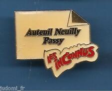 Pin's pin LES INCONNUS AUTEUIL NEUILLY PASSY (ref L11)