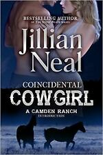 Coincidental Cowgirl : A Camden Ranch Introduction by Jillian Neal (2015,...