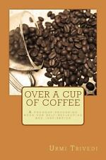 Over a Cup of Coffee : A Thought-Provoking Poetic Book for Ideas and...