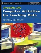 Hands-On Computer Activities for Teaching Math: Grades 3-8 (Jossey-Bass Teacher)