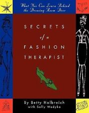 Secrets of a Fashion Therapist : What You Can Learn Behind the Dressing Room...
