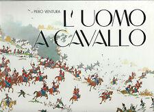 Ventura - L'Uomo a Cavallo -Mondadori Prima edizione 1980- Equitazione Ippologia
