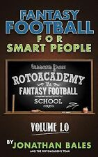 Fantasy Football for Smart People: Lessons from RotoAcademy Volume 1.0