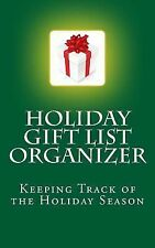 Holiday Gift List Organizer : Keeping Track of the Holiday Season by James...