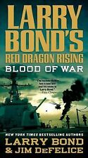 Red Dragon Rising - Blood of War by Jim DeFelice and Larry Bond (2013, Paperback