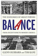 Balance : The Economics of Great Powers from Ancient Rome to Modern America b...