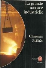 CHRISTIAN STOFFAES LA GRANDE MENACE INDUSTRIELLE