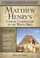 Super Value: Matthew Henry's Concise Commentary on the Whole Bible by Matthew...