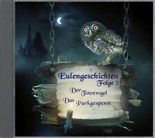 Eulengeschichten Teil 2: Der Totenvogel / Das Parkgespenst (CD; Stein-/Wald-Kauz