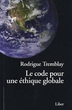 le code pour une éthique globale Tremblay  Rodrigue Neuf Livre