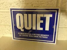 """""""Quiet is requested for the benefit of those Retired"""" Sign 6""""x 8"""" Steel New"""
