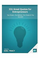 331 Great Quotes for Entrepreneurs : You Dream, You Believe, You Create and...