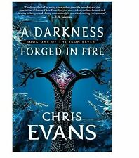 A Darkness Forged in Fire: Book One of the Iron Elves (The Iron Elves)