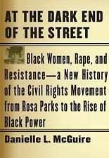 At the Dark End of the Street : Black Women, Rape, and Resistance - A New Histo…