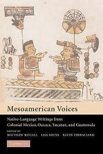 Mesoamerican Voices : Native-Language Writings from Colonial Mexico, Yucatan,...