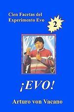 Evo! 2 : Cien Facetas Del Experimento Evo by Arturo Von Vacano (2008, Paperback)