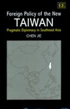 Foreign Policy of the New Taiwan: Pragmatic Diplomacy in Southeast Asi-ExLibrary