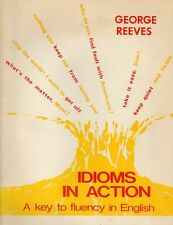 English Language Idioms In Action Fluency Everyday English Exercises Reeves 1975