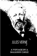 A Voyage in a Balloon (1852) by Jules Verne (2012, Paperback)