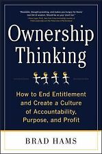 Ownership Thinking : How to End Entitlement and Create a Culture of...
