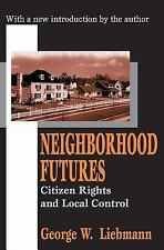 Neighborhood Futures: Citizens Rights and Local Control