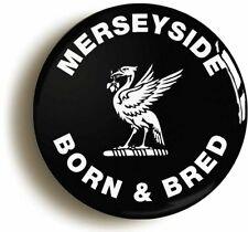 MERSEYSIDE BORN & BRED BADGE BUTTON PIN (1inch/25mm diameter) LIVERPOOL