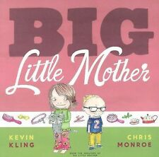 Big Little Mother by Kevin Kling (2013, Hardcover)