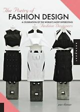 The Poetry of Fashion Design: A Celebration of the World's Most Interesting Fash