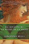 El infinito en la palma de la mano: Novela Spanish Edition)