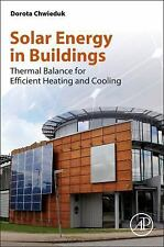 Solar Energy in Buildings: Thermal Balance for Efficient Heating and Cooling, Ch