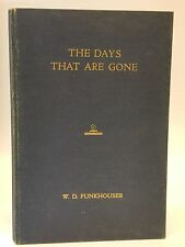 The Days That Are Gone~Funkhouser SIGNED 1945 Kentucky