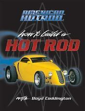 American Hot Rod: How to Build a Hot Rod with Boyd Coddington, Dennis W. Parks,
