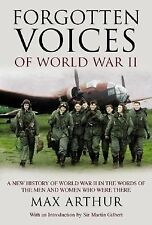 Forgotten Voices of World War II: A New History of World War II in the-ExLibrary