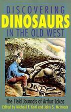 Discovering Dinosaurs in the Old West: The Field Journals of Arthur Lakes...