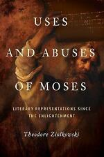Uses and Abuses of Moses : Literary Representations since the Enlightenment...