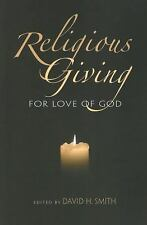 Philanthropic and Nonprofit Studies: Religious Giving : For Love of God by...