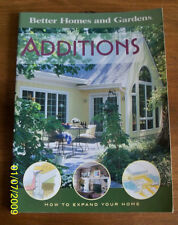 Additions : How to Expand Your Home by Better Homes and Gardens Books Staff...