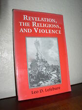 Revelation, the Religions, and Violence by Leo D. Lefebure (2000, Paperback)