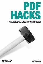 PDF Hacks : 100 Industrial-Strength Tips and Tools by Sid Steward (2004,...