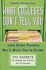 What Colleges Don't Tell You (And Other Parents Don't Want You to Know): 272