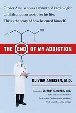 ((NEW)  THE END OF MY ADDITION  by Olivier Ameisen (2008, Hardcover