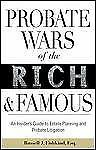 Probate Wars of the Rich and Famous: An Insider's Guide to Estate Plan-ExLibrary