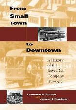 Railroads Past and Present: From Small Town to Downtown : A History of the...