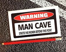 Funny Warning Sticker Man Cave Strictly No Women SHED / GARAGE / GAMES ROOM /