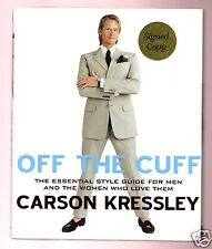 OFF THE CUFF-STYLE GUIDE FOR MEN & WOMEN THAT LOVE THEM-CARSON KRESSLEY SIGNED
