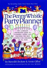 The Penny Whistle Party Planner by Annie Gilbar and Meredith Brokaw (1991, Pa...