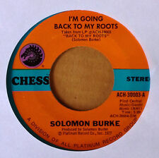 SOLOMON BURKE - I'M GOING BACK TO MY ROOTS b/w LOVE'S PARADISE - CHESS 45 - 1977