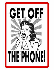 GET OFF THE PHONE SIGN  DURABLE ALUMINUM NO RUST FULL COLOR CUSTOM SIGN