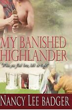My Banished Highlander : Highland Games Through Time by Nancy Lee Badger...